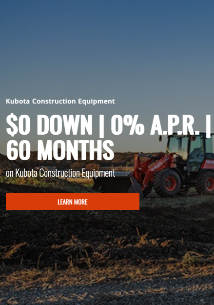 0 Dollars Down and 0 Percent Financing for 60 Months on Kubota Construction Equipment